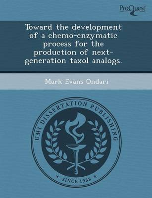 Toward the Development of a Chemo-Enzymatic Process for the Production of Next-Generation Taxol Analogs (Paperback)