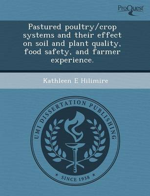 Pastured Poultry/Crop Systems and Their Effect on Soil and Plant Quality (Paperback)