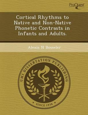 Cortical Rhythms to Native and Non-Native Phonetic Contrasts in Infants and Adults (Paperback)