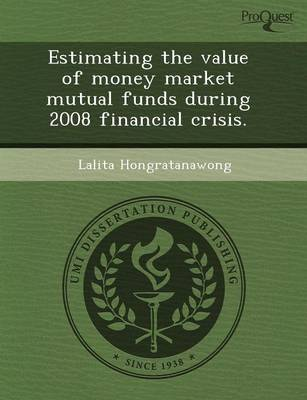 Estimating the Value of Money Market Mutual Funds During 2008 Financial Crisis (Paperback)