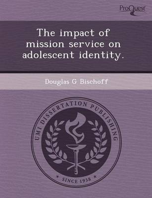 The Impact of Mission Service on Adolescent Identity (Paperback)