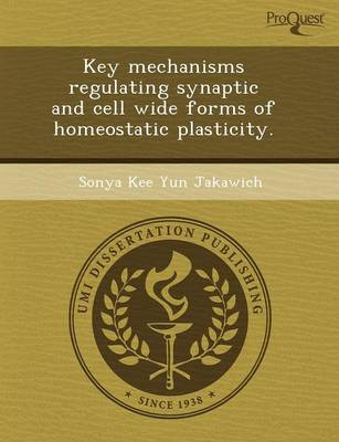 Key Mechanisms Regulating Synaptic and Cell Wide Forms of Homeostatic Plasticity (Paperback)