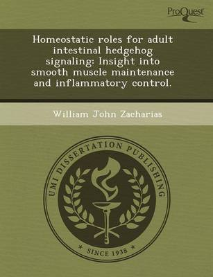 Homeostatic Roles for Adult Intestinal Hedgehog Signaling: Insight Into Smooth Muscle Maintenance and Inflammatory Control (Paperback)