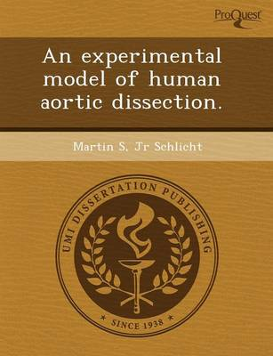 An Experimental Model of Human Aortic Dissection (Paperback)