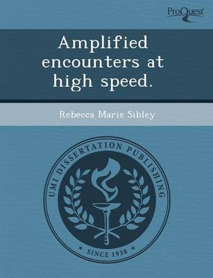 Amplified Encounters at High Speed (Paperback)