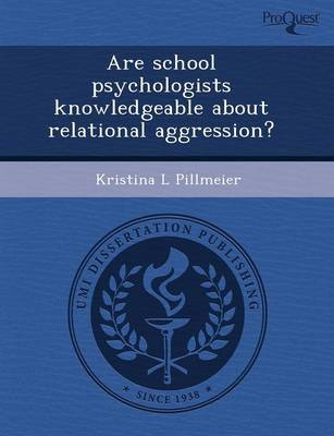 Are School Psychologists Knowledgeable about Relational Aggression? (Paperback)