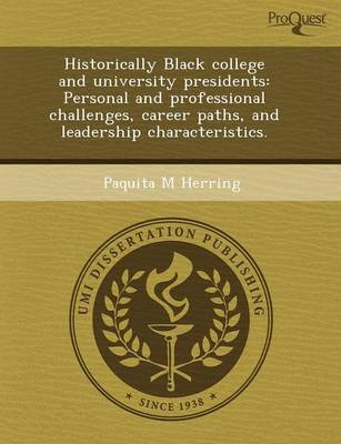 Historically Black College and University Presidents: Personal and Professional Challenges (Paperback)