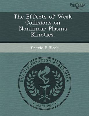 The Effects of Weak Collisions on Nonlinear Plasma Kinetics (Paperback)