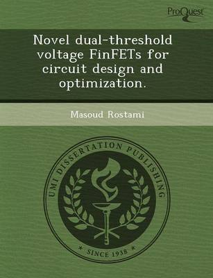 Novel Dual-Threshold Voltage Finfets for Circuit Design and Optimization (Paperback)
