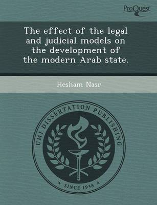 The Effect of the Legal and Judicial Models on the Development of the Modern Arab State (Paperback)