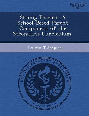Strong Parents: A School-Based Parent Component of the Strongirls Curriculum (Paperback)