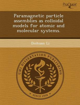 Paramagnetic Particle Assemblies as Colloidal Models for Atomic and Molecular Systems (Paperback)