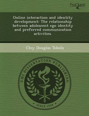 Online Interaction and Identity Development: The Relationship Between Adolescent Ego Identity and Preferred Communication Activities (Paperback)