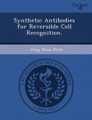 Synthetic Antibodies for Reversible Cell Recognition (Paperback)
