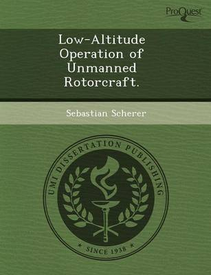 Low-Altitude Operation of Unmanned Rotorcraft (Paperback)