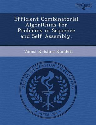 Efficient Combinatorial Algorithms for Problems in Sequence and Self Assembly (Paperback)