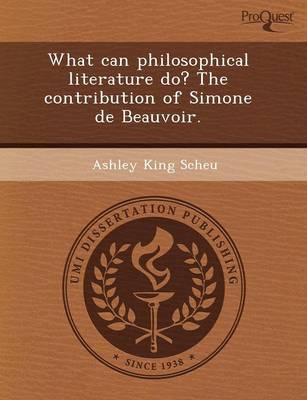 What Can Philosophical Literature Do? the Contribution of Simone de Beauvoir (Paperback)