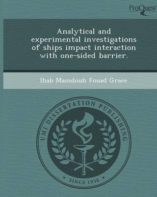 Analytical and Experimental Investigations of Ships Impact Interaction with One-Sided Barrier. (Paperback)