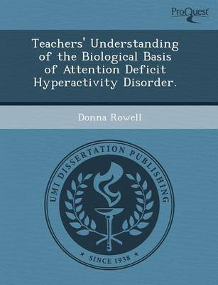 Teachers' Understanding of the Biological Basis of Attention Deficit Hyperactivity Disorder (Paperback)