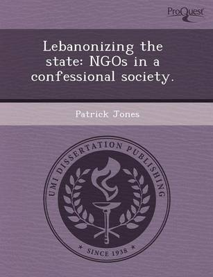 Lebanonizing the State: Ngos in a Confessional Society (Paperback)