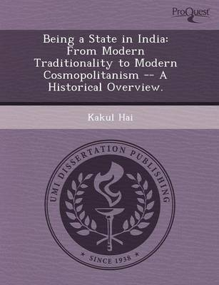 Being a State in India: From Modern Traditionality to Modern Cosmopolitanism -- A Historical Overview (Paperback)
