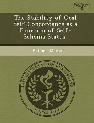The Stability of Goal Self-Concordance as a Function of Self-Schema Status (Paperback)