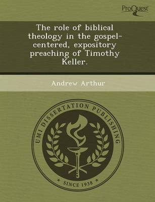 The Role of Biblical Theology in the Gospel-Centered (Paperback)