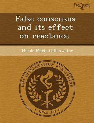 False Consensus and Its Effect on Reactance (Paperback)