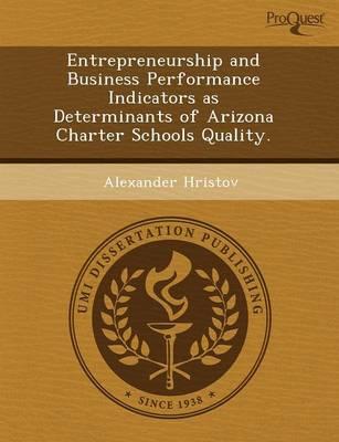 Entrepreneurship and Business Performance Indicators as Determinants of Arizona Charter Schools Quality (Paperback)