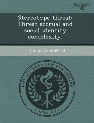 Stereotype Threat: Threat Accrual and Social Identity Complexity (Paperback)