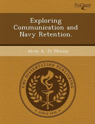 Exploring Communication and Navy Retention (Paperback)