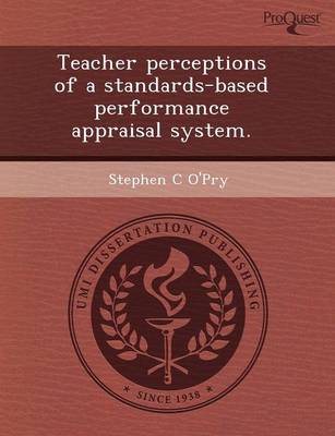 Teacher Perceptions of a Standards-Based Performance Appraisal System (Paperback)
