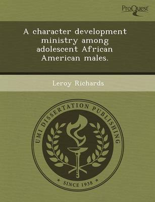 A Character Development Ministry Among Adolescent African American Males (Paperback)