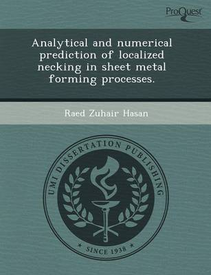 Analytical and Numerical Prediction of Localized Necking in Sheet Metal Forming Processes (Paperback)