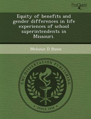 Equity of Benefits and Gender Differences in Life Experiences of School Superintendents in Missouri (Paperback)