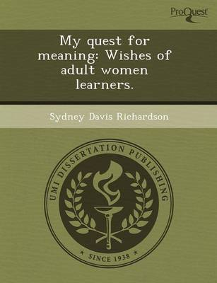 My Quest for Meaning: Wishes of Adult Women Learners (Paperback)