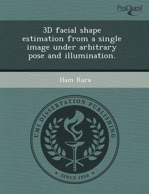 3D Facial Shape Estimation from a Single Image Under Arbitrary Pose and Illumination (Paperback)
