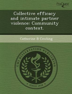 Collective Efficacy and Intimate Partner Violence: Community Context (Paperback)