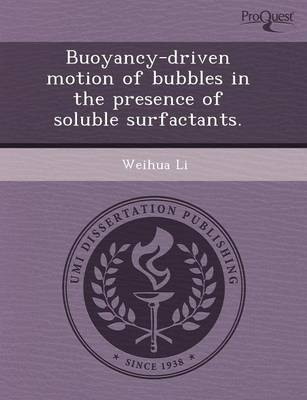 Buoyancy-Driven Motion of Bubbles in the Presence of Soluble Surfactants (Paperback)