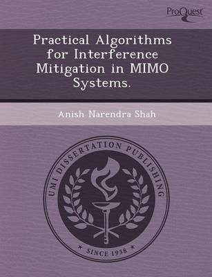 Practical Algorithms for Interference Mitigation in Mimo Systems (Paperback)