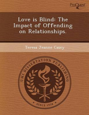 Love Is Blind: The Impact of Offending on Relationships (Paperback)