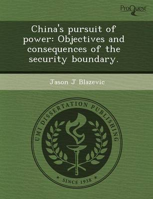 China's Pursuit of Power: Objectives and Consequences of the Security Boundary (Paperback)