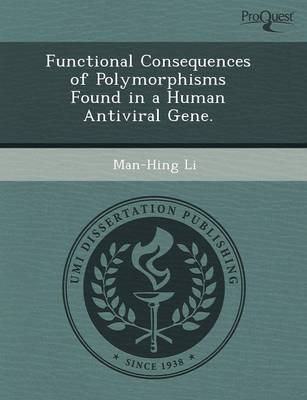 Functional Consequences of Polymorphisms Found in a Human Antiviral Gene (Paperback)