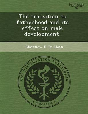 The Transition to Fatherhood and Its Effect on Male Development (Paperback)