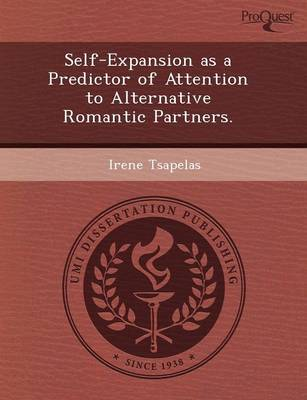 Self-Expansion as a Predictor of Attention to Alternative Romantic Partners (Paperback)