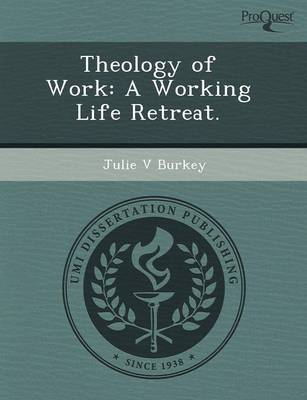 Theology of Work: A Working Life Retreat (Paperback)