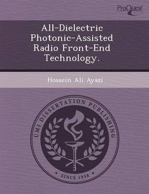 All-Dielectric Photonic-Assisted Radio Front-End Technology (Paperback)