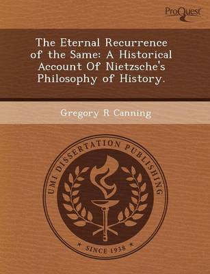 The Eternal Recurrence of the Same: A Historical Account of Nietzsche's Philosophy of History (Paperback)