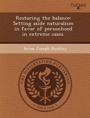 Restoring the Balance: Setting Aside Naturalism in Favor of Personhood in Extreme Cases (Paperback)