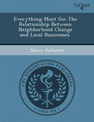 Everything Must Go: The Relationship Between Neighborhood Change and Local Businesses (Paperback)
